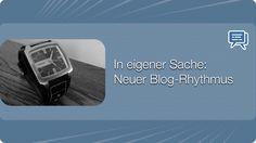 In eigener Sache: Neuer Blog-Rhythmus - Mehr Infos zum Thema auch unter http://vslink.de/internetmarketing