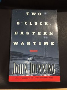 TWO O'CLOCK EASTERN WARTIME by John Dunning Signed x 2 Uncorrected Proof