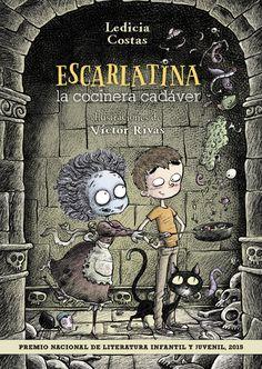 """""""Escarlatina, la cocinera cadáver"""" (Ledicia Costas - Víctor Rivas) Premio Nacional de Literatura Infantil y Juvenil 2015"""
