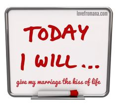 Today I will give my marriage the kiss of life - click to find out how