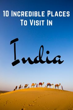 India is truly incredible! Here are ten of my favorite sites to see and places to visit.