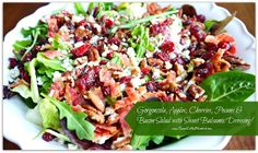 My # 1 most requested salad! {Made with Gorgonzola, Apple, Cherries, Toasted Pecans and Bacon topped with a Sweet Balsamic Dressing} If you're a fan of the ingredients, you will love this salad and will be going back for seconds...maybe thirds!