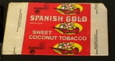 Spanish Gold - pretend coconut flavoured tobacco.... loved this!