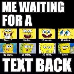 "Daily Spongebob Memes so hilarious and funny about Spongebob World : ""Me waiting for a text back"" Funny Spongebob Memes, Funny Relatable Memes, Funny Texts, Funny Jokes, Spongebob Friends, Spongebob Pics, Spongebob Patrick, Funny Drunk, Cartoon Memes"