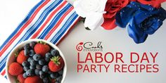 #HappyLaborDay! Enjoy Labor Day with these recipes for a perfect end-of-summer party!