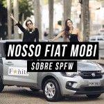 SPFW – Rotina da Semana de Moda: QG F*hits e Fiat Mobi