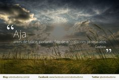 """""""Aja antes de falar e, portanto, fale de acordo com os seus atos."""" Confúcio    Veja mais sobre Espiritualidade & Autoconhecimento em: http://sobrebudismo.com.br/"""