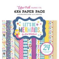 Let's be Mermaids 15x15 Paper Pad