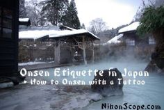 Basic Onsen Etiquette in Japan & How to Onsen with Tattoo's - http://nihonscope.com/etiquette-in-japan/basic-onsen-etiquette-in-japan-how-to-onsen-with-tattoos/