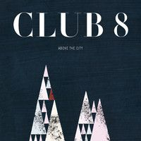 CLUB 8/Above the City, by Labrador Records(2013, Sweden) on SoundCloud. GO CHECK IT OUT!!!