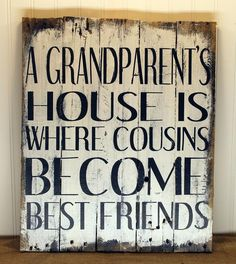 Customizable A Grandparent's House is Where Cousins Become Best Friends Wall Art Sign rustic sign from reclaimed pallet wood Pallet Wall Art, Wood Pallet Signs, Metal Tree Wall Art, Rustic Wood Signs, Wood Pallets, Wooden Signs, Wood Wall, Rustic Decor, Diy Signs
