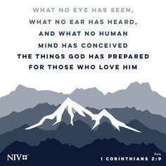 What no eye has seen, what no ear had heard, and what no human mind has conceived the things God has prepared for those who love him. 1 Corinthians 2:9 #NIV