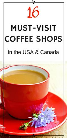 16 Must-Visit Coffee Shops in the USA & Canada | best coffee shops