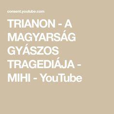 TRIANON - A MAGYARSÁG GYÁSZOS TRAGEDIÁJA - MIHI - YouTube