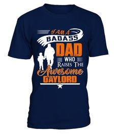 # Badass Dad Who Raise Gaylord .  Badass Dad Who Raise Gaylord - Father's day T-ShirtHOW TO ORDER:1. Select the style and color you want:2. Click Reserve it now3. Select size and quantity4. Enter shipping and billing information5. Done! Simple as that!TIPS: Buy 2 or more to save shipping cost!This is printable if you purchase only one piece. so dont worry, you will get yours.Guaranteed safe and secure checkout via:Paypal | VISA | MASTERCARD