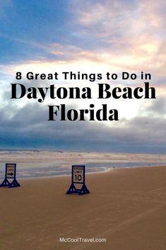 8 Great Things to do in Daytona Beach Florida USA \\ Daytona Beach travel \\ things to do in Daytona Beach \\ #travel #Florida #DaytonaBeach