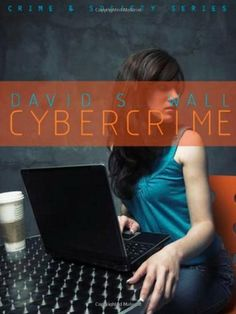 Cybercrime: The Transformation of Crime in the Information Age by David S. Wall, http://www.amazon.co.uk/dp/0745627366/ref=cm_sw_r_pi_dp_68LMsb05CRNJK