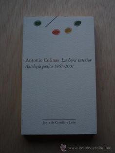 """Una antología para los amantes de la mejor poesía: """"La hora interior"""" de Antonio Colinas."""