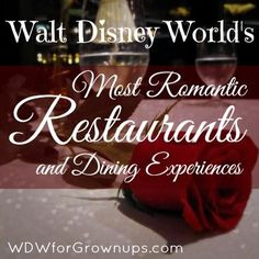 Walt Disney World's Most Romantic Restaurants and Dining Experiences.  My favorite is the California Grill, but some day I hop to eat at Victoria & Alberts.