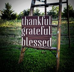 Thankful  Grateful  Blessed Decorative Sign  by UnchainedBracelets, $55.00