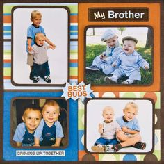 Brothers, 4 photo layout. I like the use of pattern paper with solid color paper, nice!