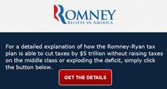 For a detailed explanation of how the Romney-Ryan tax plan is able to cut taxes by 5 trillion dollars without raising taxes on the middle class or exploding the deficit, simply click the button.
