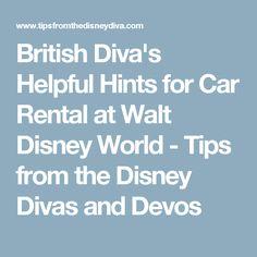 British Diva's Helpful Hints for Car Rental at Walt Disney World - Tips from the Disney Divas and Devos