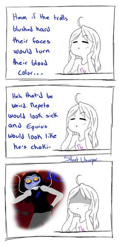 (well there was that scene where vriska was blushing blue while watching john)