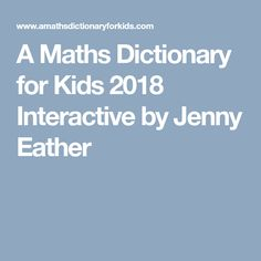 A Maths Dictionary for Kids 2018 Interactive by Jenny Eather Math Term, Dictionary For Kids, Have Fun Teaching, Math Problem Solving, Math Practices, Mathematics, Maths, Ideas, Math