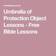 Umbrella of Protection Object Lessons - Free Bible Lessons