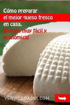 Cómo preparar el mejor queso fresco en casa. ¡Receta muy fácil y económica! Queso Fresco, Ricotta, Dips, Food And Drink, Cheese, Fruit, Recipes, Kitchen, Gastronomia