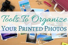 Having the right tools can make organizing your printed photos much easier. Tips from Personal Photo Organizer Andi Willis of Good Life Organizing