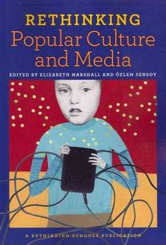 Rethinking Popular Culture and Media is designed to help educators help their students reflect on the influence and messages in… Media Literacy, Popular Toys, Work Travel, School Teacher, Popular Culture, Public School, Change The World, Lesson Plans, Girl Group