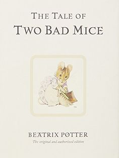 The Tale of Two Bad Mice (Peter Rabbit) by Beatrix Potter http://www.amazon.com/dp/0723247749/ref=cm_sw_r_pi_dp_u2z9wb0NK02VF