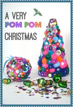 She fell in love with pom poms and sequins and combined the two to make these vibrant and fun Christmas decorations.