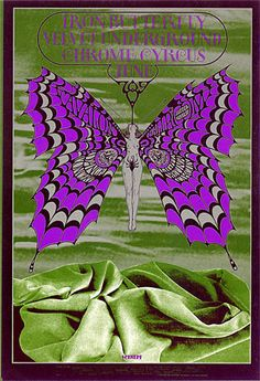 Iron Butterfly, The Velvet Underground, and Chrome Syrcus at the Avalon Ballroom, A beautiful poster by Bob Schnepf. The photo really doesn't do it justice as you really can't see the gorgeous silver chrome effects in the butterfly wings. Vintage Concert Posters, Vintage Posters, Vintage Images, Psychedelic Art, Jimi Hendrix, Beatles, Hippie Posters, Music Posters, Band Posters