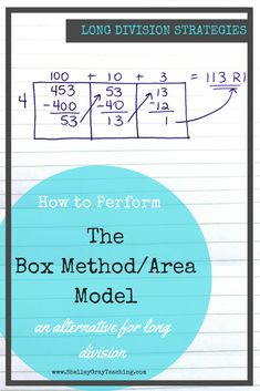 The Box Method, also referred to as the Area Model, is a mental math based approach that will enhance number sense understanding. Students solve the equation by subtracting multiples until they get down to 0, or as close to 0 as possible. If you plan on teaching the partial quotients strategy in your classroom the Box Method is a great way to get started.