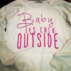 Baby It's Cold Outside Light Gray Maniac Sweatshirt