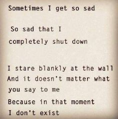 The words I could find to explain it. Front of me. Depression Symptoms, Depression Quotes, The Words, Now Quotes, Life Quotes, Qoutes, Schrift Design, Stress, My Demons