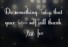 """Wood Sign Rustic Primitive """"Do Something Today That Your Future Self Will Thank You For"""" Inspiring Quote Sign Plaque Wall Are New sappy art http://www.amazon.com/dp/B00U0MRWXG/ref=cm_sw_r_pi_dp_UqXgvb1N41QAJ"""