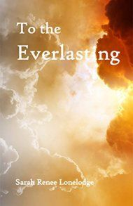 To The Everlasting by Sarah Renee Lonelodge ebook deal