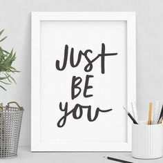 'Just Be You' Typography Print - Find inspiration from a motivational print.