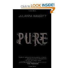 Pure, by Julianna Baggott, described as a 'post-apocolyptic thrill ride' - could be interesting.