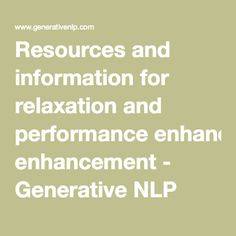 Blame - Resources and information for relaxation and performance enhancement - Generative NLP
