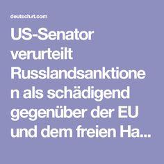 US-Senator verurteilt Russlandsanktionen als schädigend gegenüber der EU und dem freien Handel — RT Deutsch