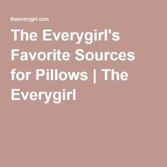 The Everygirl's Favorite Sources for Pillows | The Everygirl