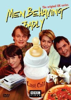 1992 -1998 Men Behaving Badly... a BBC sitcom comedy....good humour as only the Brits can do it
