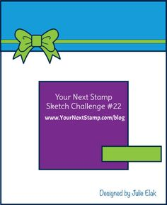 Sketch and Color Challenge 22    Your Next Stamp