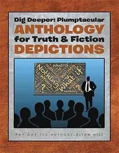Dig Deeper: Plumptacular Anthology for Truth & Fiction Depictions