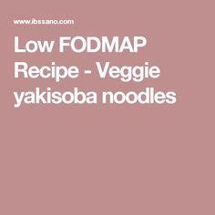 Low FODMAP Recipe - Veggie yakisoba noodles